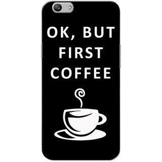 Oppo F1S Case, Ok But First Coffee White Black Slim Fit Hard Case Cover/Back Cover for OPPO F1s