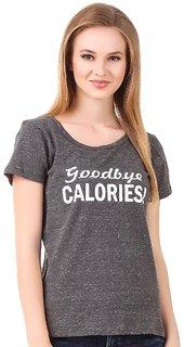 Good Bye Calories Women Cotton Tshirt