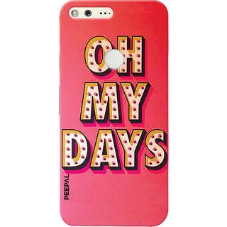 PEEPAL Google Pixel Designer & Printed Case Cover 3D Printing Oh My Days Design