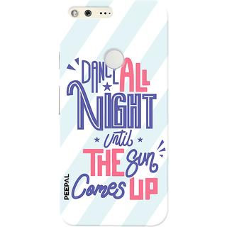 PEEPAL Google Pixel Designer & Printed Case Cover 3D Printing Dance All Night Design