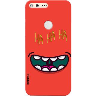 PEEPAL Google Pixel Designer & Printed Case Cover 3D Printing Ha Ha Ha Design