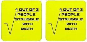 Mooch Wale 4 Out Of 3 People Struggle With Math Yellow Baground  Square Wooden Coaster