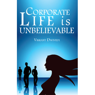 Corporate Life Is Unbelievable