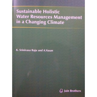 Sustainable Holistic Water Resources Management in a Changing Climate