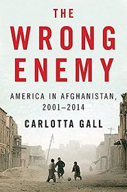 The Wrong Enemy  America in Afghanistan