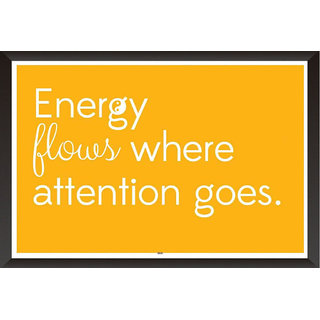 Energy Flows Where Attention Goes Quote Poster