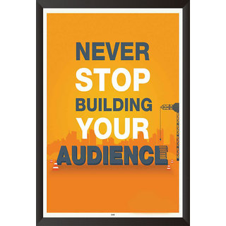 Never Stop Building Your Audience Quote Poster