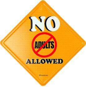 Happipress No Adults Allowed Metal Door Sign
