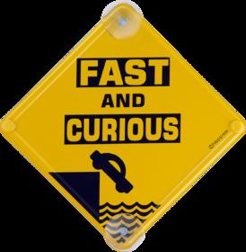 Happipress Fast  Curious Car Sign