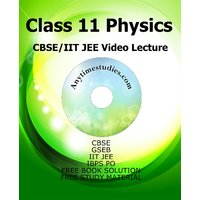 Anytimestudies Class 11 CBSE/IIT JEE Physics Video Lect