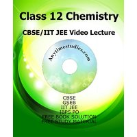 Anytimestudies Class 12 CBSE/IIT JEE Chemistry Video Le