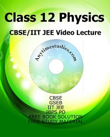 Anytimestudies Class 12 CBSE/IIT JEE Physics Video Lect