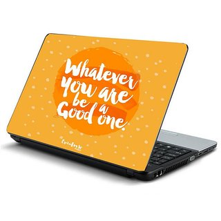 Whatever you are laptop skin