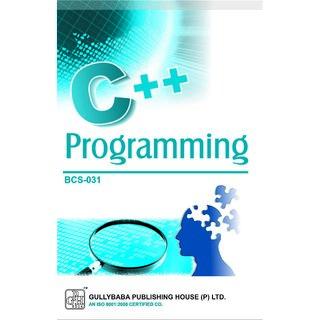BCS031 C++ Programming (IGNOU Help book for BCS-031 in English Medium)