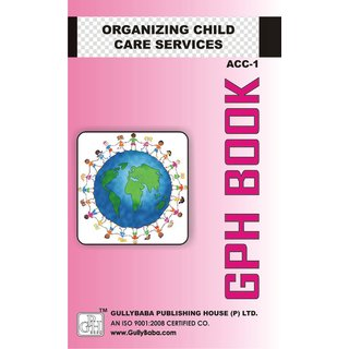 ACC1 Organizing Child Care Services (IGNOU Help book for  ACC-1  in English Medium)