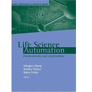 Life Science Automation Fundamentals And Applications (Bioinformatics & Biomedical Imaging)