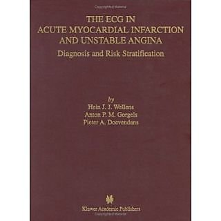The Ecg In Acute Myocardial Infarction And Unstable Angina (Developments In Cardiovascular Medicine)