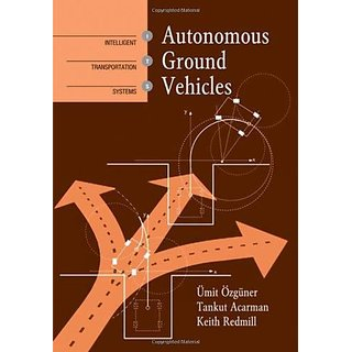 Autonomous Ground Vehicles (Artech House Intelligent Transportation Systems Library)