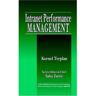 Intranet Performance Management (Advanced & Emerging Communications Technologies)