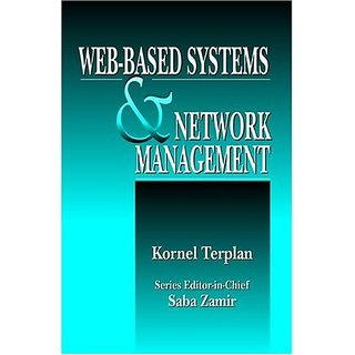 Web-Based Systems And Network Management (Advanced & Emerging Communications Technologies)