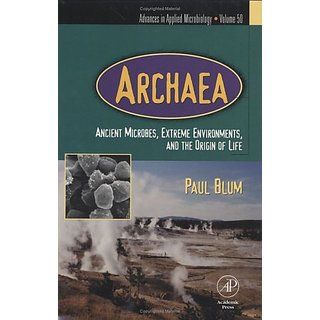 Archaea: Ancient Microbes, Extreme Environments, And The Origin Of Life, Volume. 50