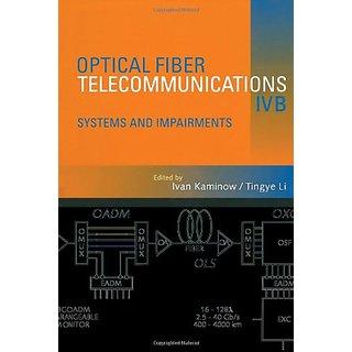 Optical Fiber Telecommunications Iv B: Systems And Impairments (Optics And Photonics)