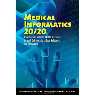 Medical Informatics 20/ 20: Quality And Electronic Health Records Through Collaboration, Open Solutions, And Innovation