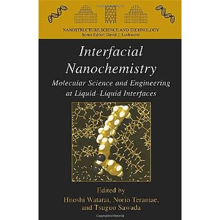 Interfacial Nanochemistry: Molecular Science And Engineering At Liquid-Liquid Interfaces