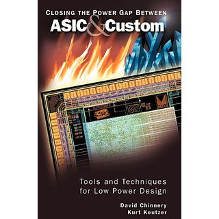 Closing The Power Gap Between Asic & Custom: Tools And Techniques For Low Power Design