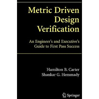 Metric Driven Design Verification: An Engineer'S And Executive'S Guide To First Pass Success