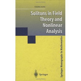 Solitons In Field Theory And Nonlinear Analysis (Springer Monographs In Mathematics)