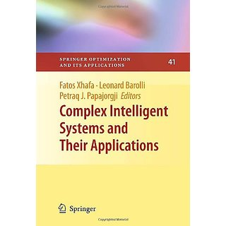 Complex Intelligent Systems And Their Applications (Springer Optimization And Its Applications)