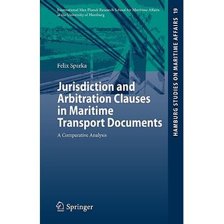 Jurisdiction And Arbitration Clauses In Maritime Transport Documents: A Comparative Analysis