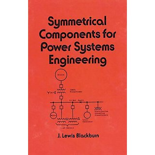 Symmetrical Components For Power Systems Engineering (Electrical And Computer Engineering)