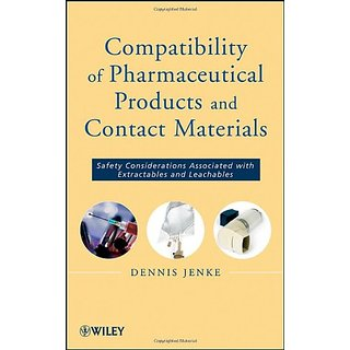 Compatibility Of Pharmaceutical Products And Contact Materials: Safety Considerations Associated With Extractables And Leachable