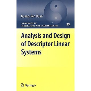 Analysis And Design Of Descriptor Linear Systems (Advances In Mechanics And Mathematics)
