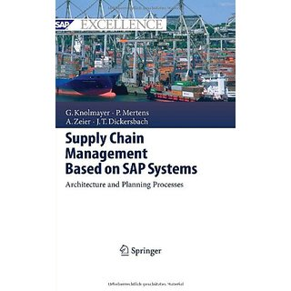 Supply Chain Management Based On Sap Systems: Architecture And Planning Processes (Sap Excellence)