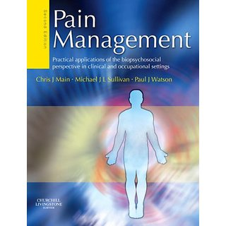 Pain Management :Practical Applicatons Of The Biopsychosocial Perspective In Clinical And Occupational Settings