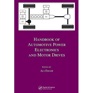 Handbook Of Automotive Power Electronics And Motor Drives (Electrical And Computer Engineering)
