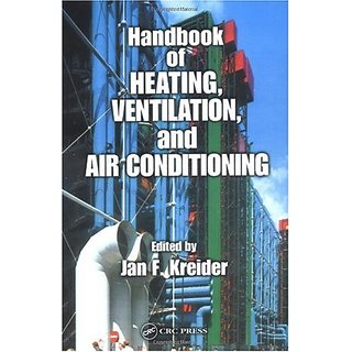 Handbook Of Heating, Ventilation, And Air Conditioning (Handbook Series For Mechanical Engineering)