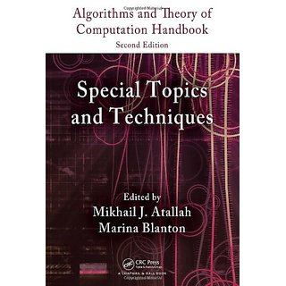 Algorithms And Theory Of Computation Handbook, Second Edition, Volume 2: Special Topics And Techniqu