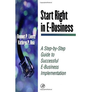Start Right In E-Business :A Step By Step Guide To Successful E-Business Implementation