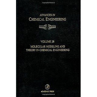 Molecular Modeling And Theory On Chemical Engineering (Advances In Chemical Engineering)
