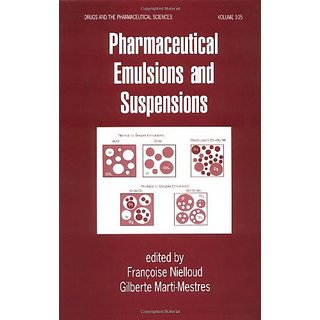 Pharmaceutical Emulsions And Suspensions,(Drugs & The Pharm. Sciences, Vol. 105) (Ise)