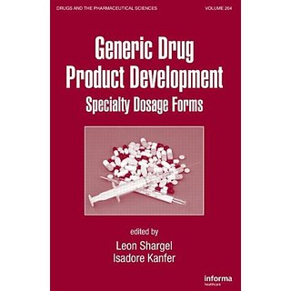 Generic Drug Product Development: Specialty Dosage Forms (Drugs And The Pharmaceutical Sciences)
