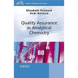 Quality Assurance In Analytical Chemistry (Analytical Techniques In The Sciences (Ants) *)