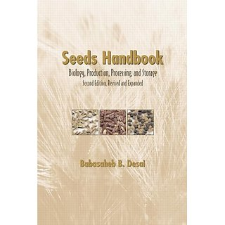 Seeds Handbook: Processing And Storage (Books In Soils, Plants, And The Environment)
