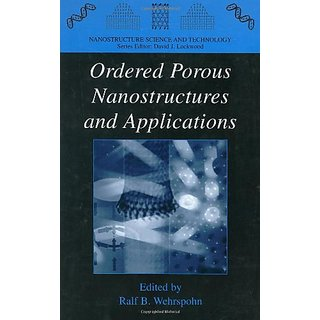 Ordered Porous Nanostructures And Applications (Nanostructure Science And Technology)