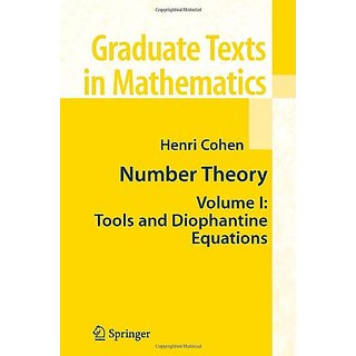 Number Theory: Volume I: Tools And Diophantine Equations (Graduate Texts In Mathematics)