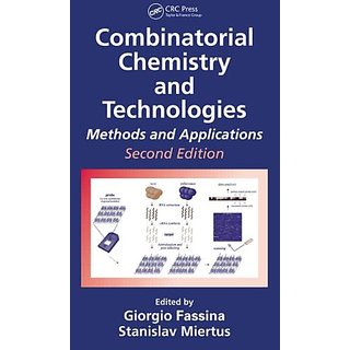 Combinatorial Chemistry And Technologies: Methods And Applications, Second Edition